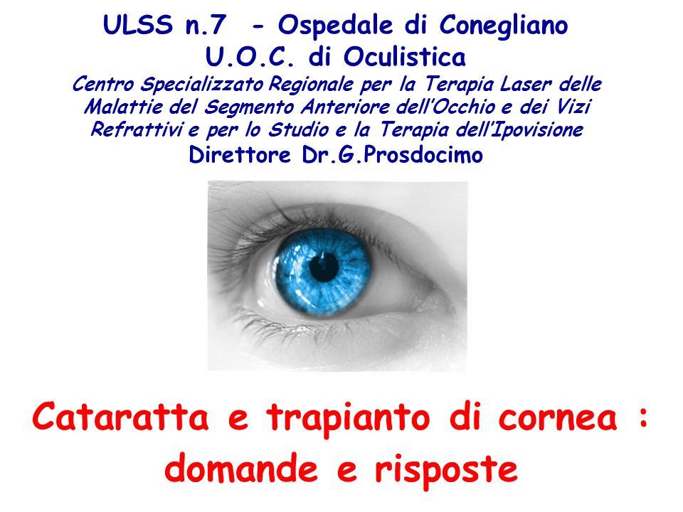 ULSS n.7 - Ospedale di Conegliano U.O.C. di Oculistica Centro Specializzato Regionale per la Terapia Laser delle Malattie del Segmento Anteriore dellO