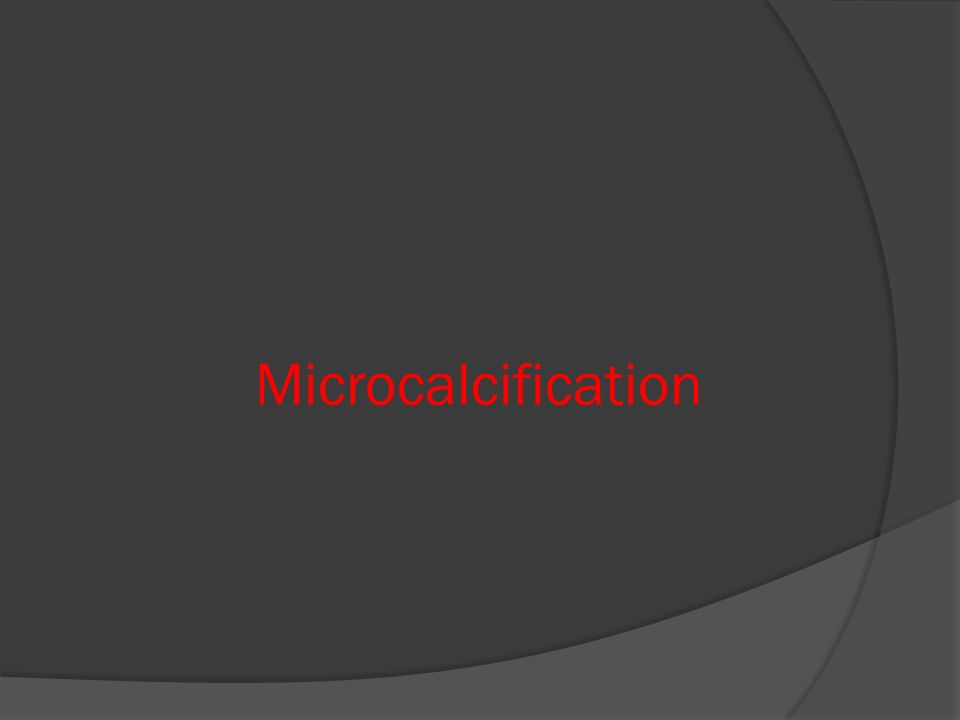 Microcalcification