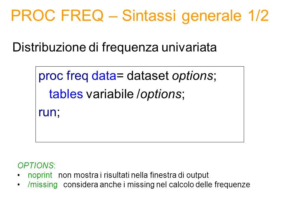 PROC UNIVARIATE - Descrizione La PROC UNIVARIATE permette di calcolare misure di sintesi di posizione, variabilità, forma per variabili quantitative continue