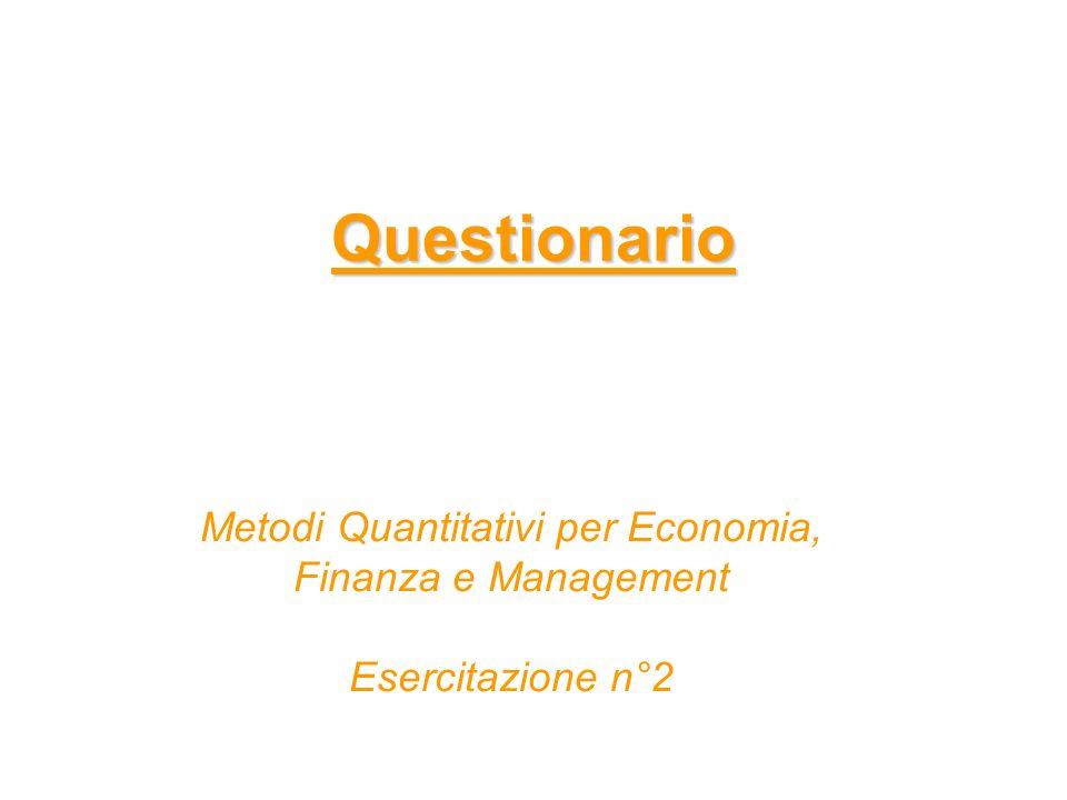 Questionario Metodi Quantitativi per Economia, Finanza e Management Esercitazione n°2
