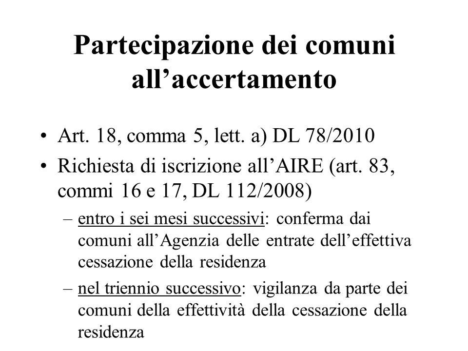 Partecipazione dei comuni allaccertamento Art. 18, comma 5, lett. a) DL 78/2010 Richiesta di iscrizione allAIRE (art. 83, commi 16 e 17, DL 112/2008)