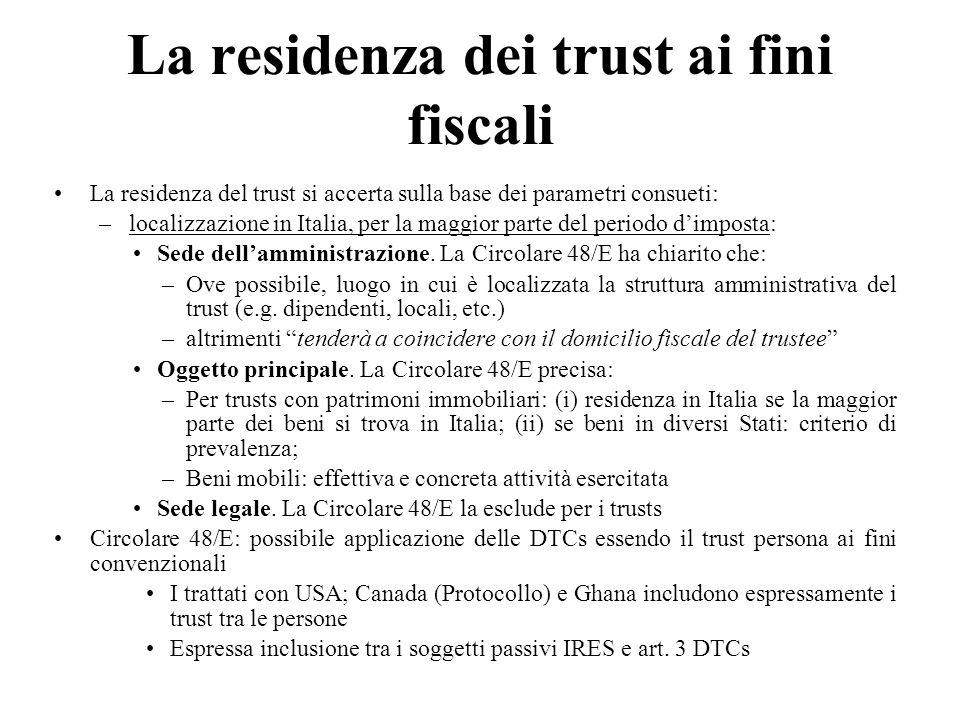 La residenza dei trust ai fini fiscali La residenza del trust si accerta sulla base dei parametri consueti: –localizzazione in Italia, per la maggior