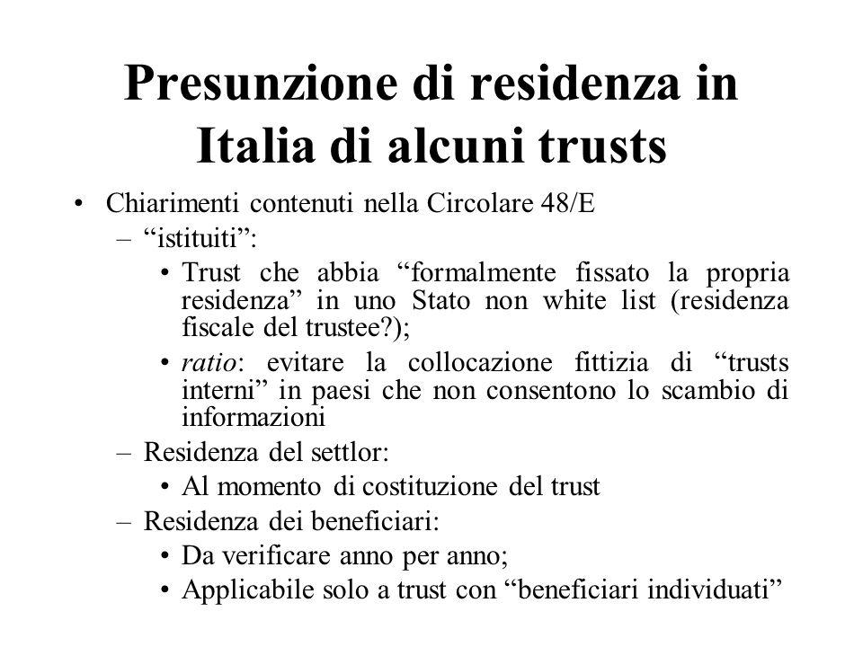 Presunzione di residenza in Italia di alcuni trusts Chiarimenti contenuti nella Circolare 48/E –istituiti: Trust che abbia formalmente fissato la prop