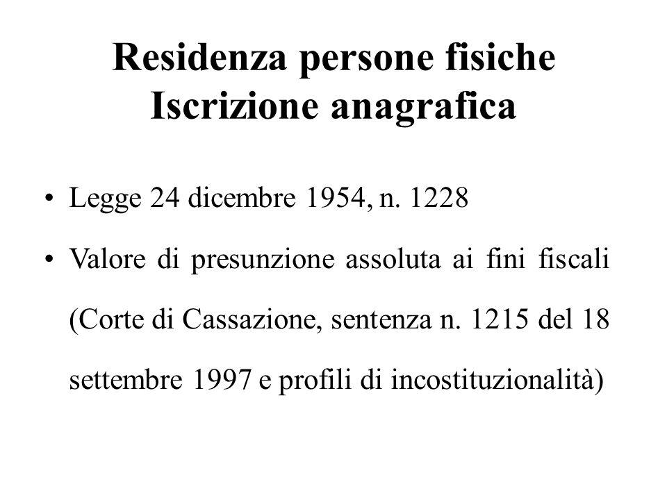 Residenza persone fisiche Iscrizione anagrafica Legge 24 dicembre 1954, n. 1228 Valore di presunzione assoluta ai fini fiscali (Corte di Cassazione, s
