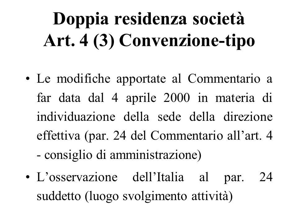 Doppia residenza società Art. 4 (3) Convenzione-tipo Le modifiche apportate al Commentario a far data dal 4 aprile 2000 in materia di individuazione d