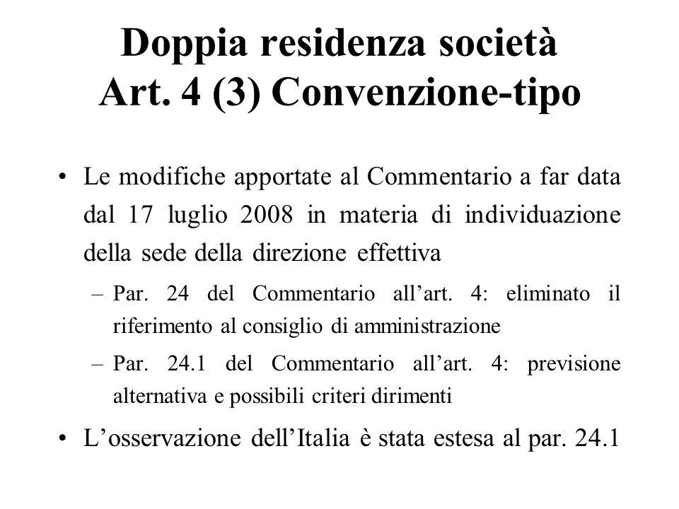 Doppia residenza società Art. 4 (3) Convenzione-tipo Le modifiche apportate al Commentario a far data dal 17 luglio 2008 in materia di individuazione