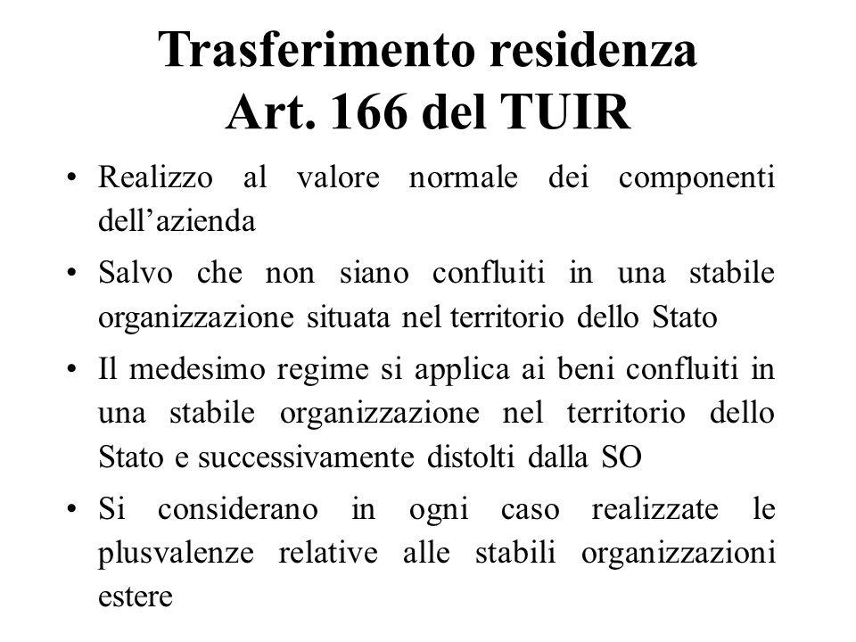 Trasferimento residenza Art. 166 del TUIR Realizzo al valore normale dei componenti dellazienda Salvo che non siano confluiti in una stabile organizza