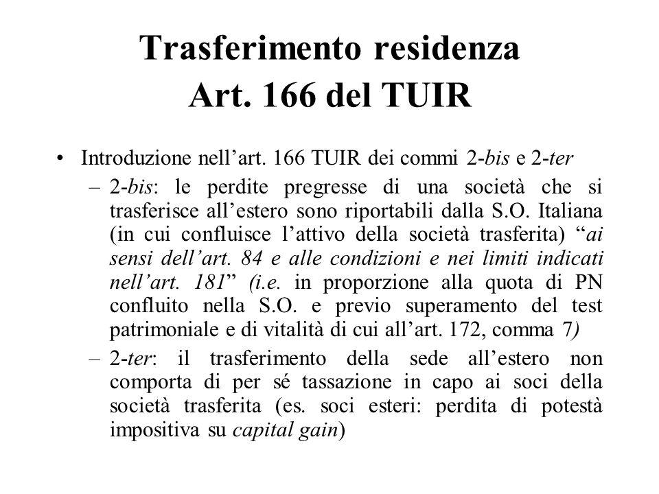 Trasferimento residenza Art. 166 del TUIR Introduzione nellart. 166 TUIR dei commi 2-bis e 2-ter –2-bis: le perdite pregresse di una società che si tr