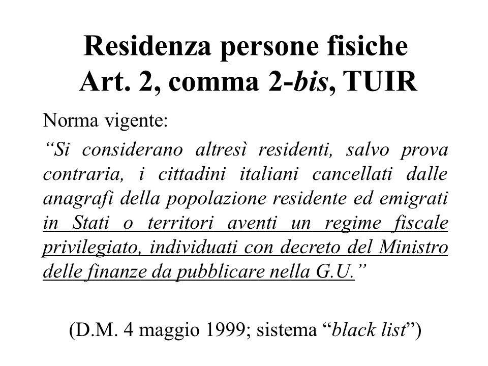 Norma vigente: Si considerano altresì residenti, salvo prova contraria, i cittadini italiani cancellati dalle anagrafi della popolazione residente ed