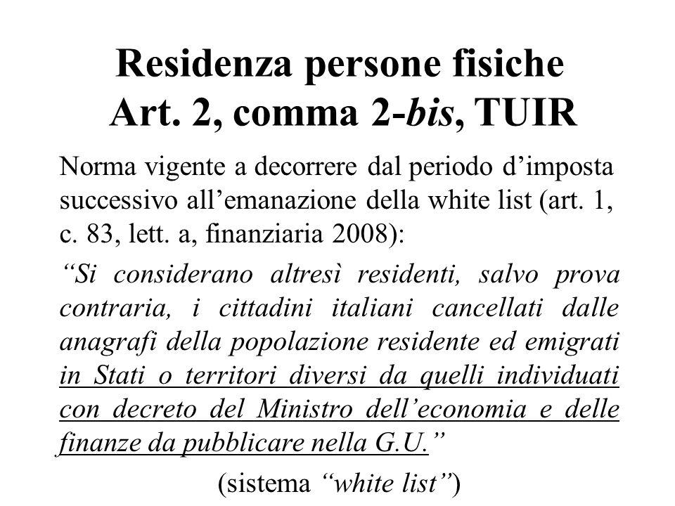 Norma vigente a decorrere dal periodo dimposta successivo allemanazione della white list (art. 1, c. 83, lett. a, finanziaria 2008): Si considerano al