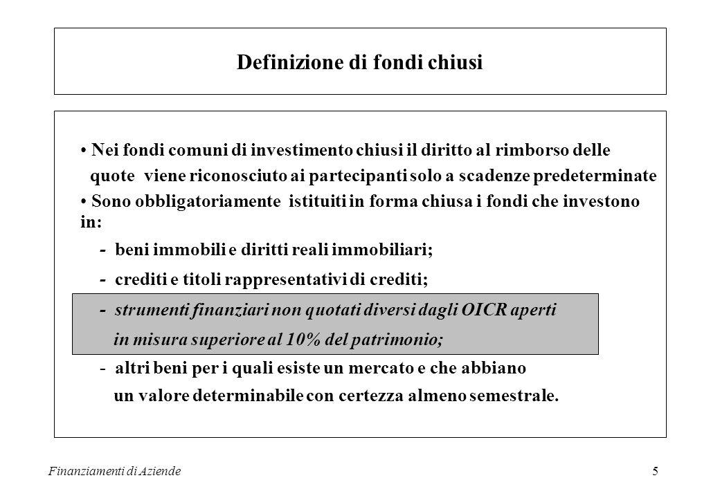 Finanziamenti di Aziende6 Durata 30 anni + eventuale proroga di 3 anni concessa dalla Banca dItalia se prevista nel Regolamento e su richiesta della SGR