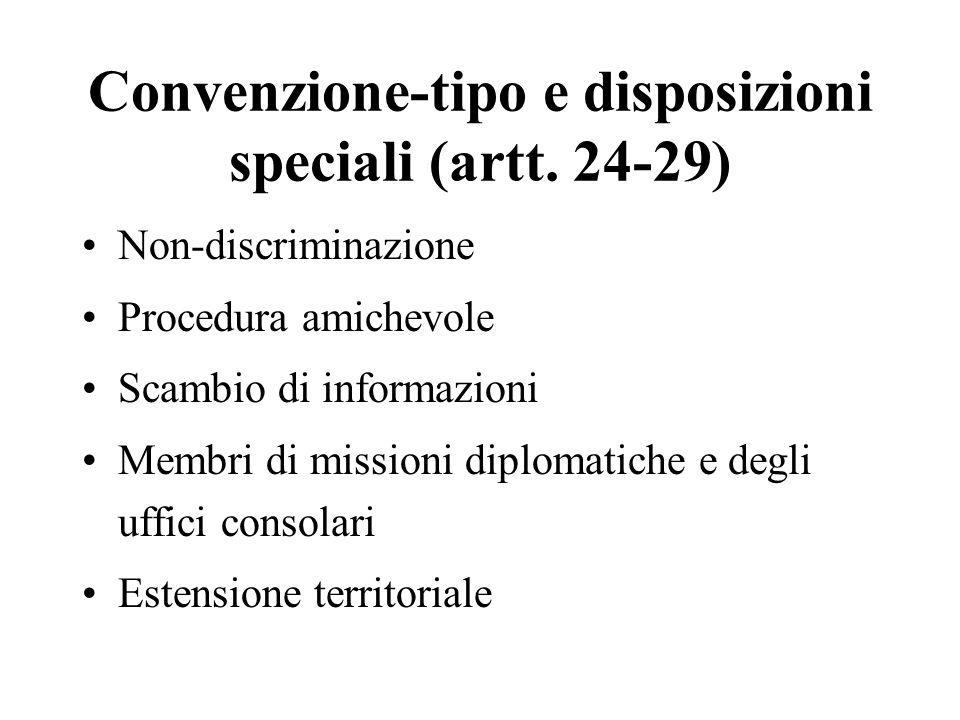 Convenzione-tipo e disposizioni speciali (artt. 24-29) Non-discriminazione Procedura amichevole Scambio di informazioni Membri di missioni diplomatich