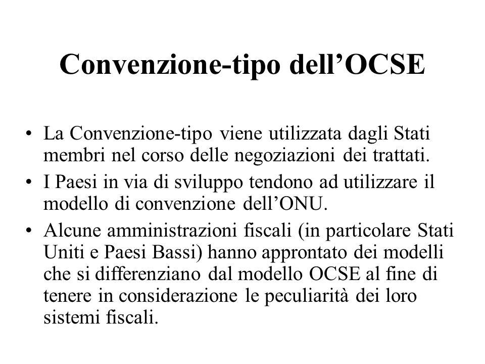 Convenzione-tipo dellOCSE La Convenzione-tipo viene utilizzata dagli Stati membri nel corso delle negoziazioni dei trattati. I Paesi in via di svilupp