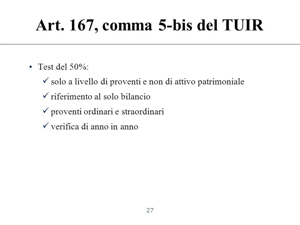 Art. 167, comma 5-bis del TUIR Prestazione di servizi anche finanziari infragruppo (controllo ex art. 2359, commi 1 e 2) Trading companies: realizzano