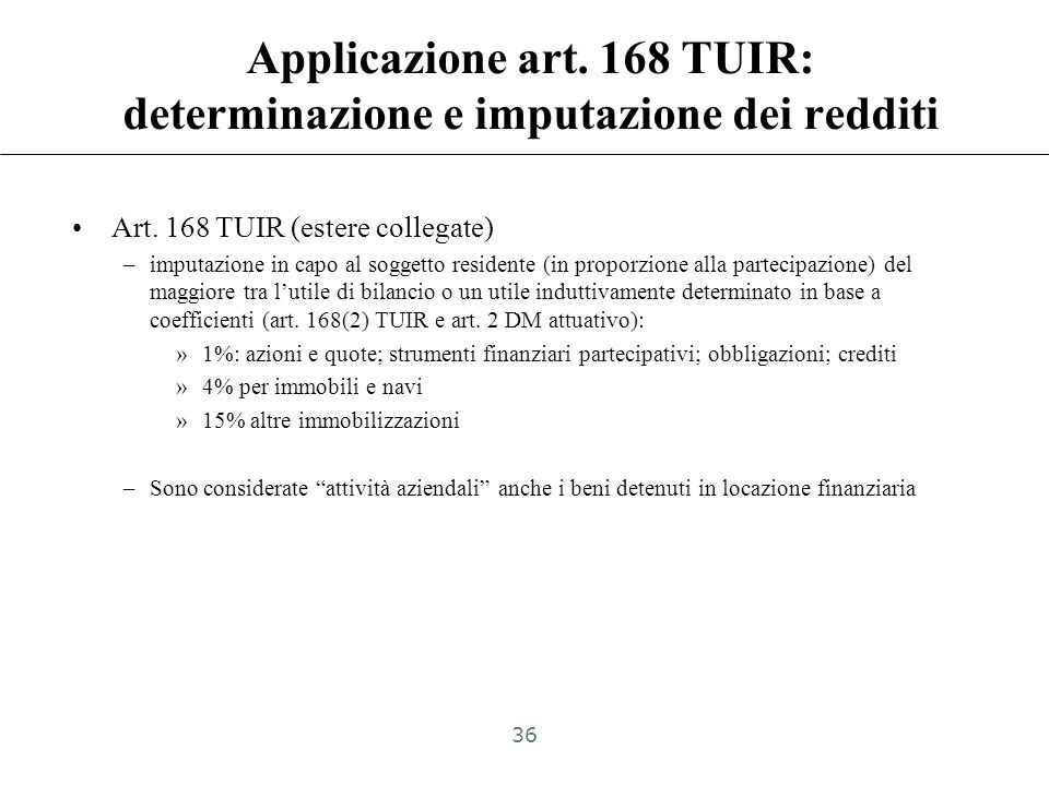 Applicazione art. 167 TUIR: imputazione dei redditi Art. 167 (1) e (8-bis) –Imputazione per trasparenza in capo al soggetto controllante residente del