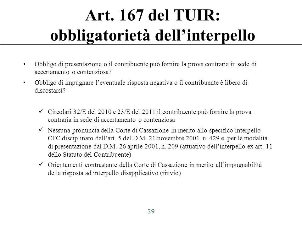 Istanza deve essere presentata –Preventivamente: 120 gg. prima del termine per la presentazione della dichiarazione dei redditi Alla Direzione Central