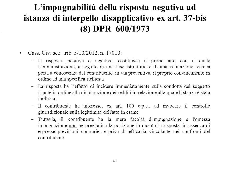 Limpugnabilità della risposta negativa ad istanza di interpello disapplicativo ex art. 37-bis (8) DPR 600/1973 Cass. Civ. sez. trib. 15/4/2011, n. 866
