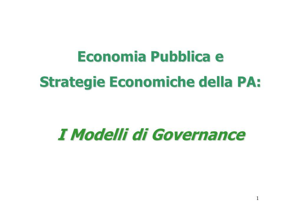 1 Economia Pubblica e Strategie Economiche della PA: I Modelli di Governance