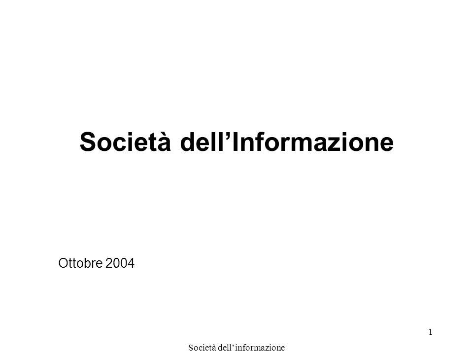 Società dellinformazione 1 Società dellInformazione Ottobre 2004