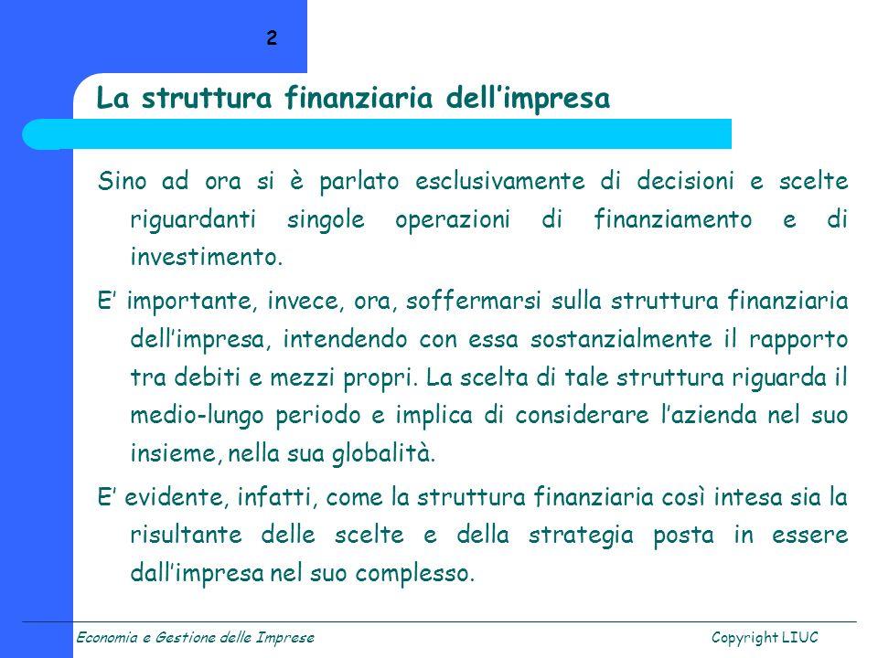 Economia e Gestione delle ImpreseCopyright LIUC 33 Elementi di decisione operativa 1.