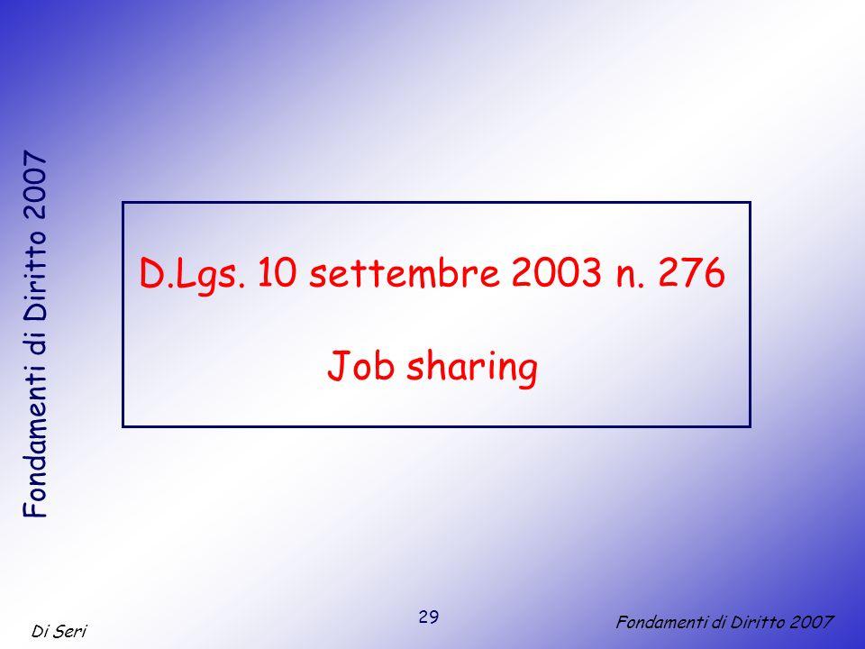 29 Di Seri Fondamenti di Diritto 2007 D.Lgs. 10 settembre 2003 n. 276 Job sharing