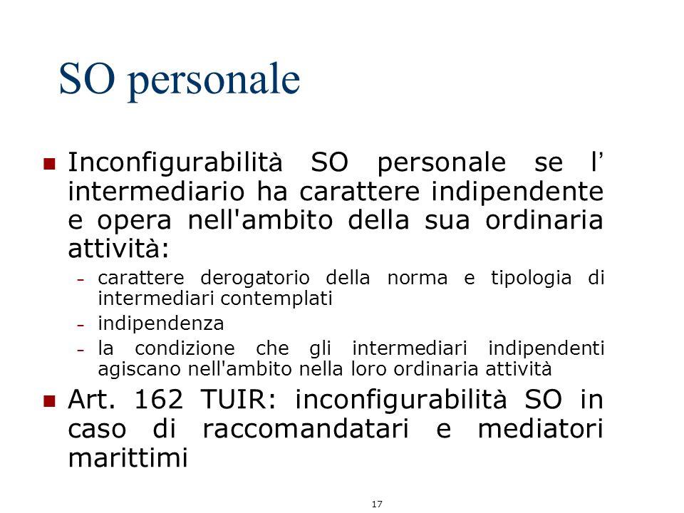 17 SO personale Inconfigurabilit à SO personale se l intermediario ha carattere indipendente e opera nell'ambito della sua ordinaria attivit à : – car