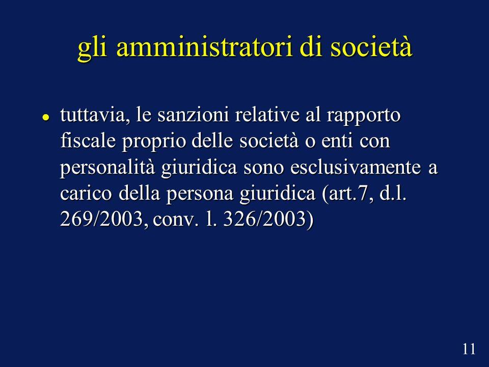 gli amministratori di società tuttavia, le sanzioni relative al rapporto fiscale proprio delle società o enti con personalità giuridica sono esclusiva