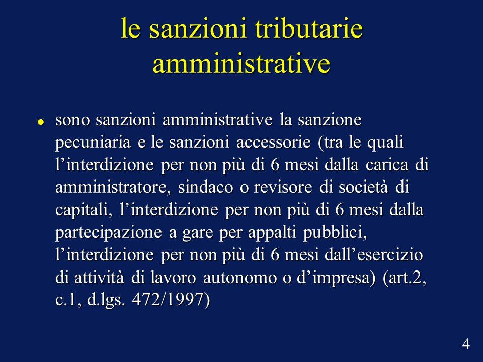 le sanzioni tributarie amministrative sono sanzioni amministrative la sanzione pecuniaria e le sanzioni accessorie (tra le quali linterdizione per non