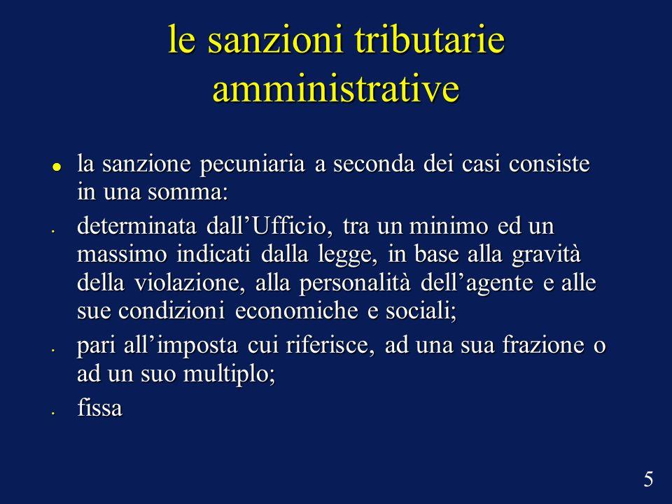 le sanzioni tributarie amministrative la sanzione pecuniaria a seconda dei casi consiste in una somma: la sanzione pecuniaria a seconda dei casi consi