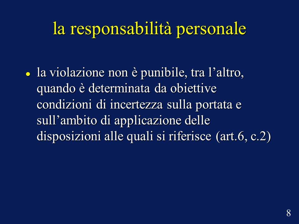 la responsabilità personale la violazione non è punibile, tra laltro, quando è determinata da obiettive condizioni di incertezza sulla portata e sulla