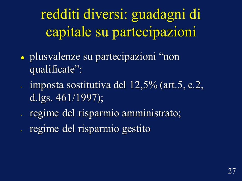 plusvalenze su partecipazioni non qualificate: plusvalenze su partecipazioni non qualificate: imposta sostitutiva del 12,5% (art.5, c.2, d.lgs.
