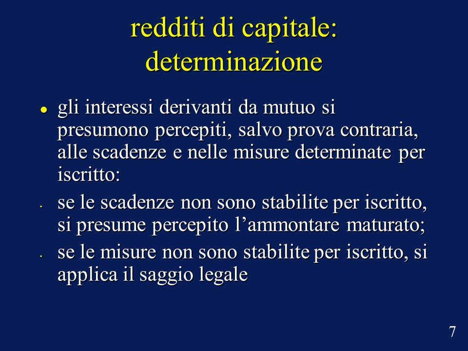 redditi diversi: determinazione in generale: in generale: tassazione al netto delle spese di produzione; tassazione al netto delle spese di produzione; criterio di cassa criterio di cassa 18