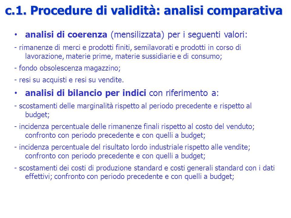 analisi di coerenza (mensilizzata) per i seguenti valori: - rimanenze di merci e prodotti finiti, semilavorati e prodotti in corso di lavorazione, mat