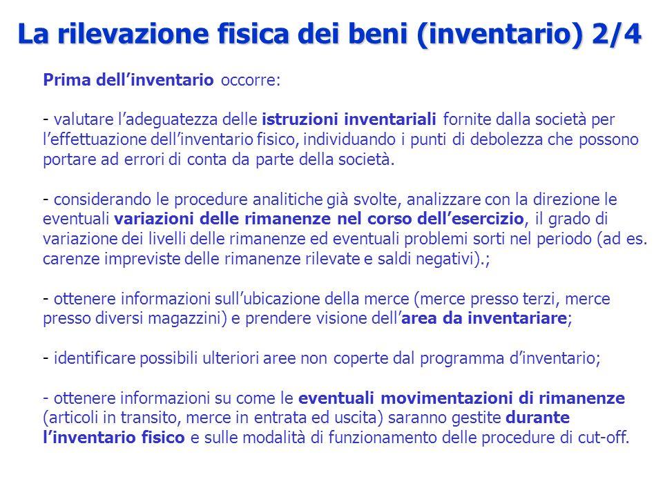 Prima dellinventario occorre: - valutare ladeguatezza delle istruzioni inventariali fornite dalla società per leffettuazione dellinventario fisico, in