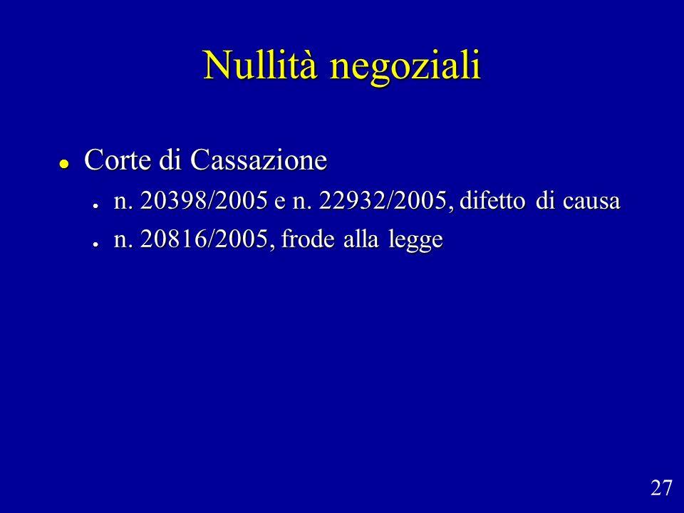 Nullità negoziali l Corte di Cassazione l n. 20398/2005 e n. 22932/2005, difetto di causa l n. 20816/2005, frode alla legge 27