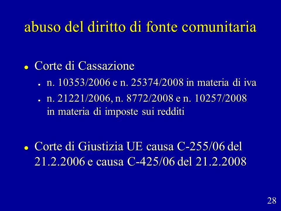 abuso del diritto di fonte comunitaria l Corte di Cassazione l n. 10353/2006 e n. 25374/2008 in materia di iva l n. 21221/2006, n. 8772/2008 e n. 1025