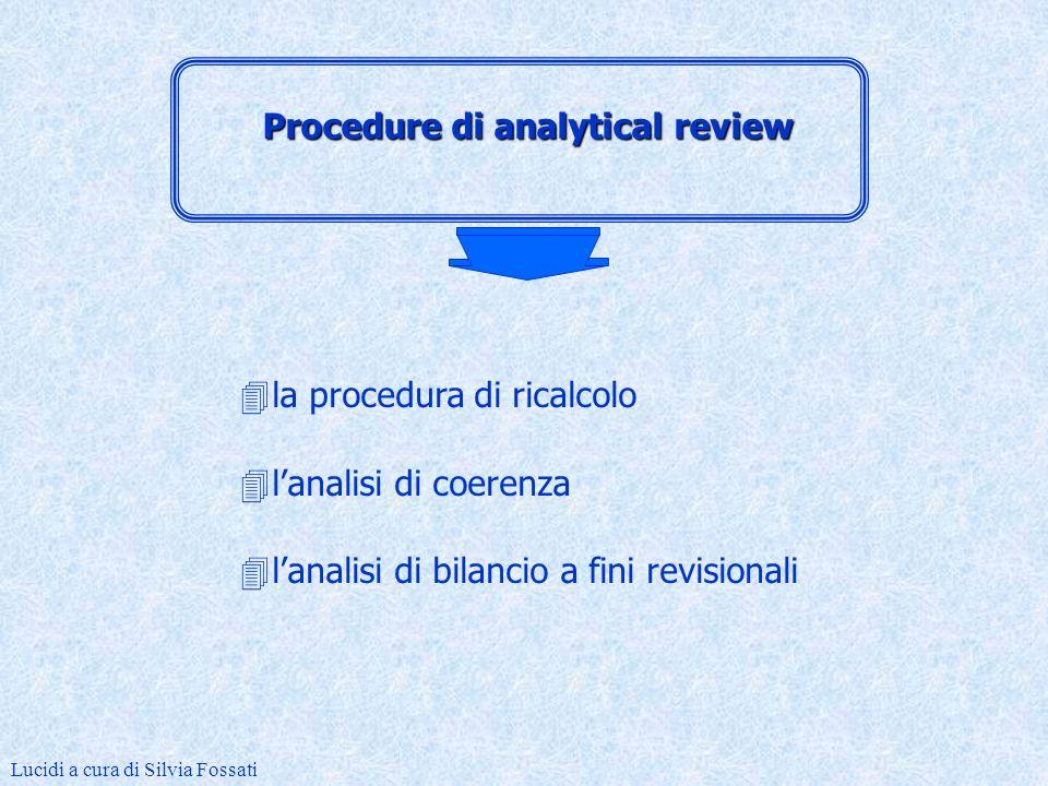 I test di sostanza sulle transazioni 4lesame dei dati contabili 4lesame documentazione (fatture, assegni, contratti ecc.) Lucidi a cura di Silvia Fossati