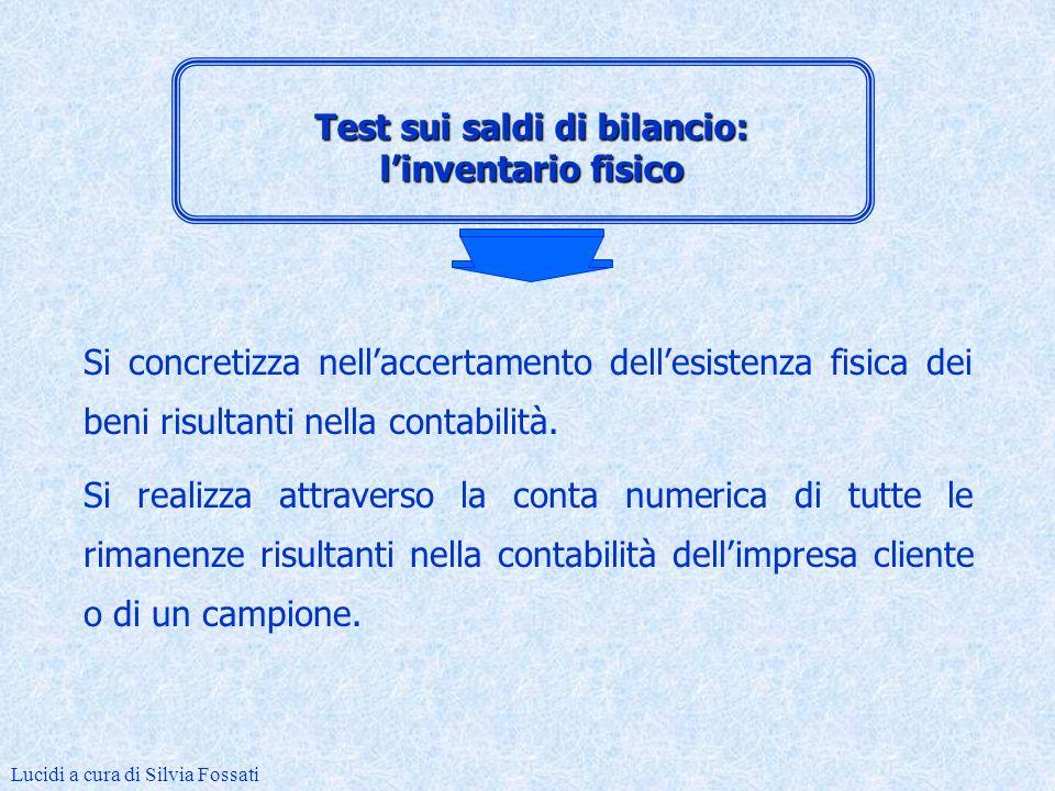 Test sui saldi di bilancio 4linventario fisico 4la circolarizzazione 4le verifiche di cut-off 4la verifica della corretta valutazione Lucidi a cura di Silvia Fossati Link 8 cliente 2: PR clienti