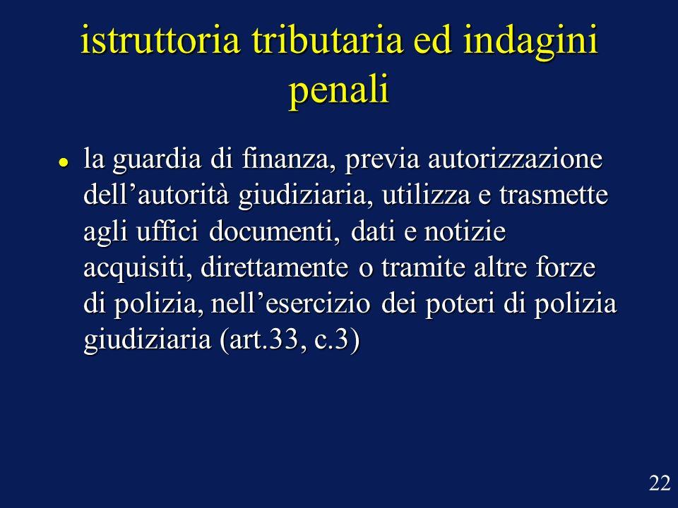 istruttoria tributaria ed indagini penali la guardia di finanza, previa autorizzazione dellautorità giudiziaria, utilizza e trasmette agli uffici docu