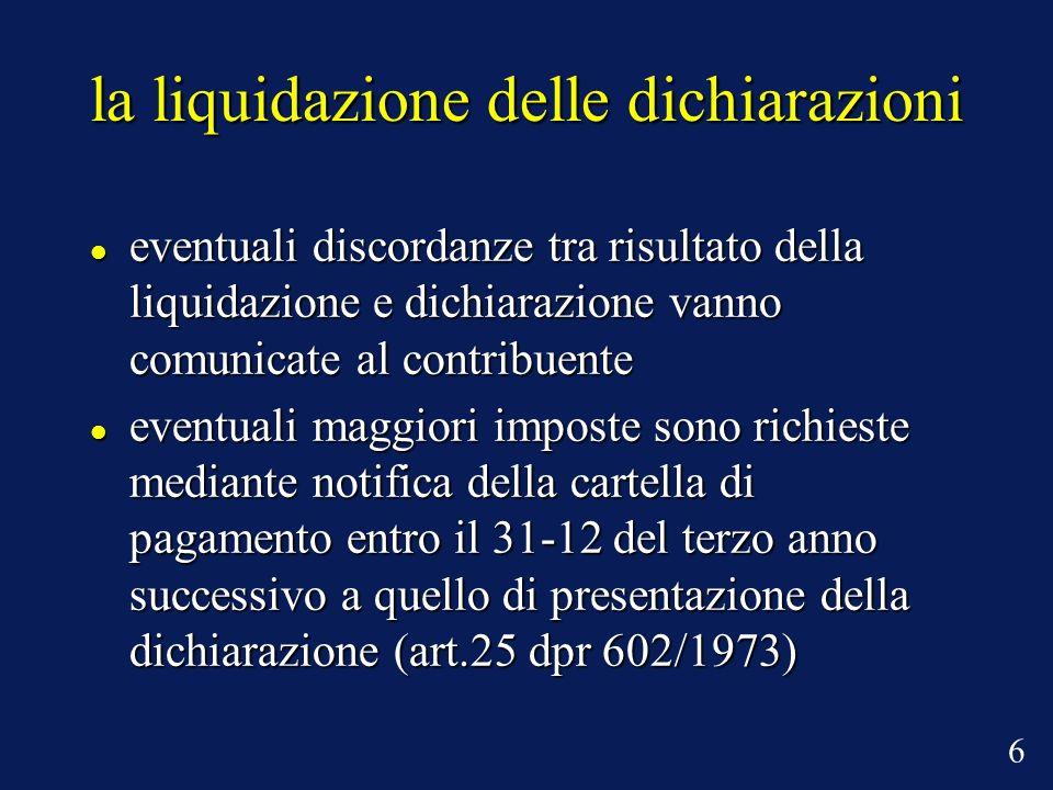 la liquidazione delle dichiarazioni eventuali discordanze tra risultato della liquidazione e dichiarazione vanno comunicate al contribuente eventuali