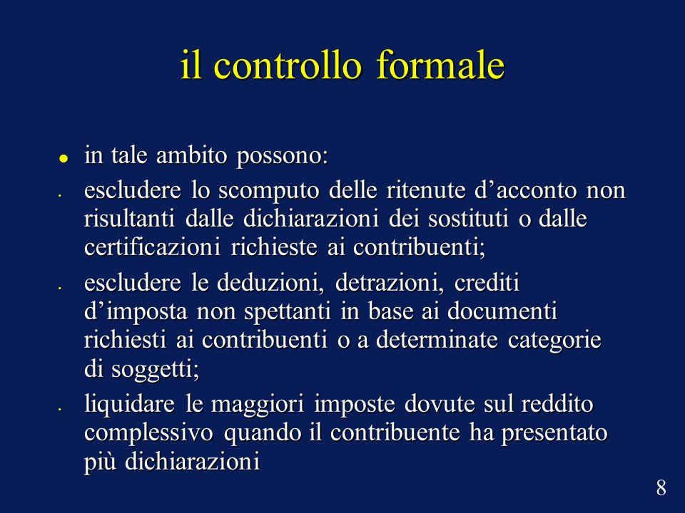 il controllo formale in tale ambito possono: in tale ambito possono: escludere lo scomputo delle ritenute dacconto non risultanti dalle dichiarazioni
