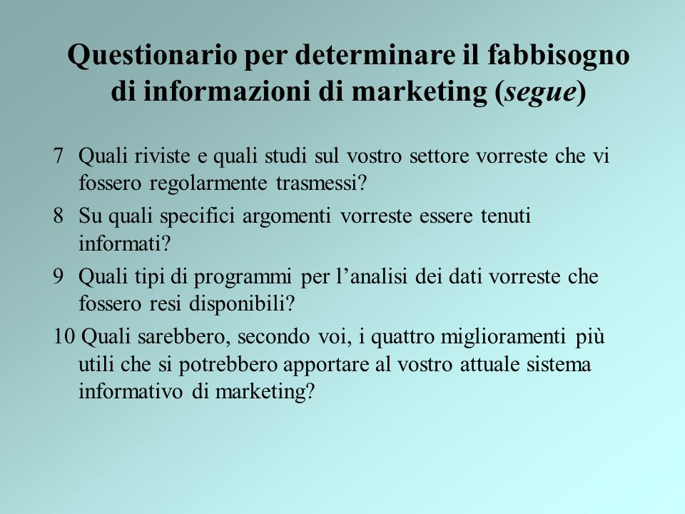 Il sistema di supporto delle decisioni di marketing Informazioni di marketing Valutazioni e decisioni di marketing Il sistema di supporto delle decisioni Banca dati statistici Banca modelli