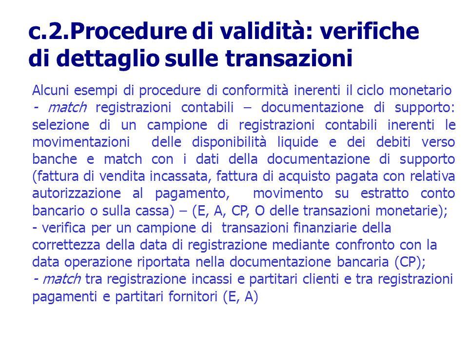 Alcuni esempi di procedure di conformità inerenti il ciclo monetario - match registrazioni contabili – documentazione di supporto: selezione di un cam