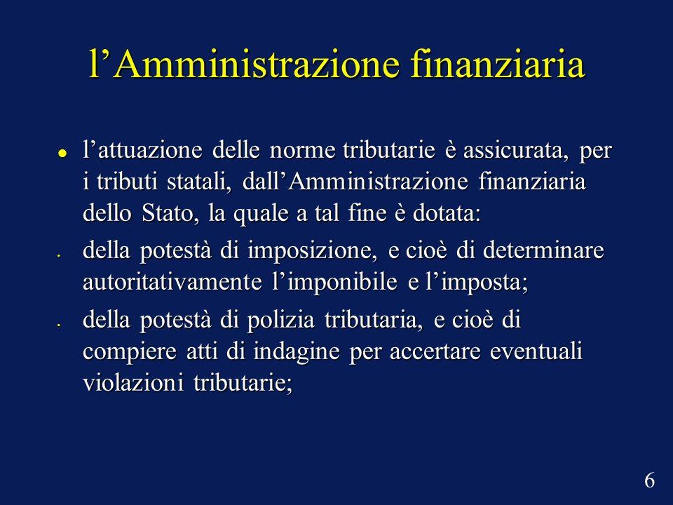 lAmministrazione finanziaria lattuazione delle norme tributarie è assicurata, per i tributi statali, dallAmministrazione finanziaria dello Stato, la q