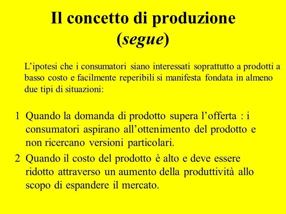 1Quando la domanda di prodotto supera lofferta : i consumatori aspirano allottenimento del prodotto e non ricercano versioni particolari. 2Quando il c