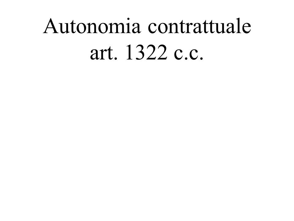 Autonomia contrattuale art. 1322 c.c.