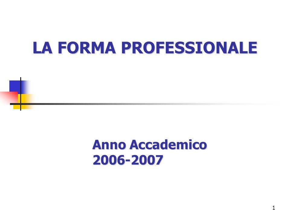 1 LA FORMA PROFESSIONALE Anno Accademico 2006-2007