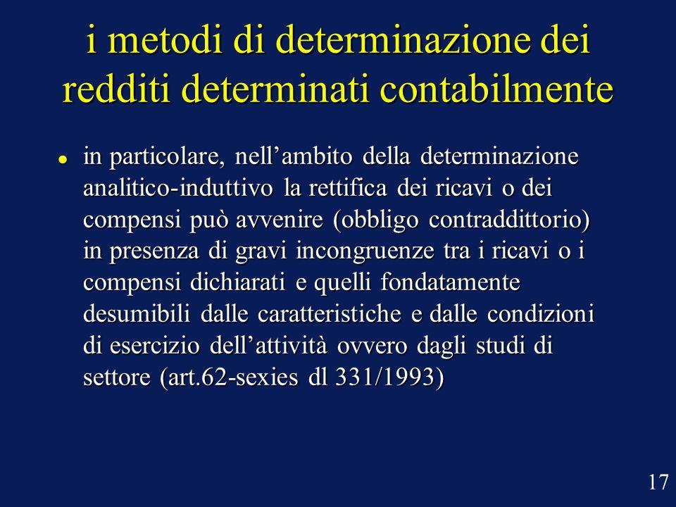 i metodi di determinazione dei redditi determinati contabilmente in particolare, nellambito della determinazione analitico-induttivo la rettifica dei