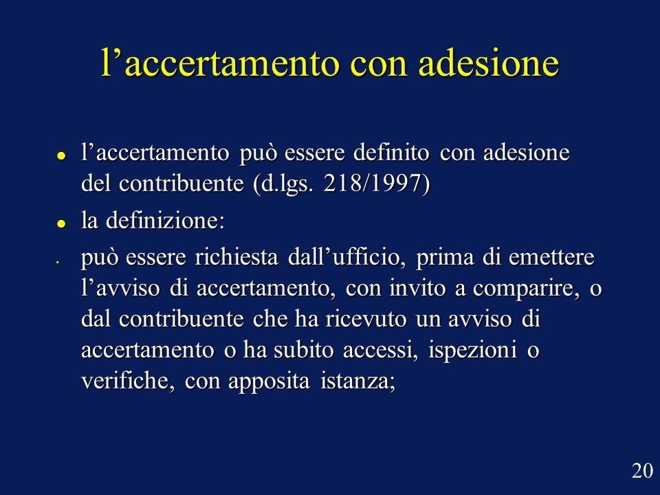 laccertamento con adesione laccertamento può essere definito con adesione del contribuente (d.lgs. 218/1997) laccertamento può essere definito con ade