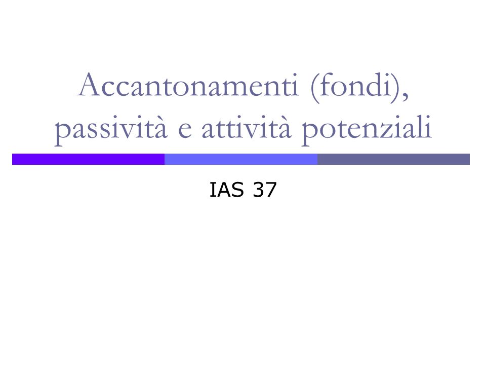 Accantonamenti (fondi), passività e attività potenziali IAS 37